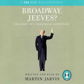 Broadway Jeeves?, Martin Jarvis