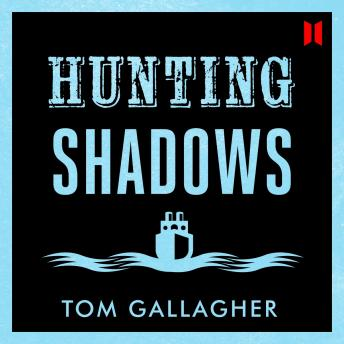 Hunting Shadows, Tom Gallagher