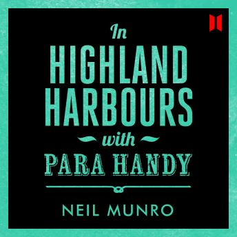 In Highland Harbours: with Para Handy, Neil Munro
