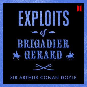 Exploits of Brigadier Gerard, Sir Arthur Conan Doyle