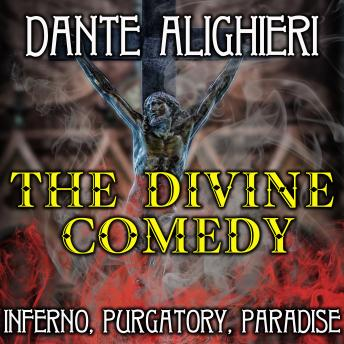 The Divine Comedy: Inferno, Purgatory, Paradise