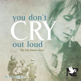 You Don't Cry Out Loud: The Lily Isaacs Story, Lily Isaacs