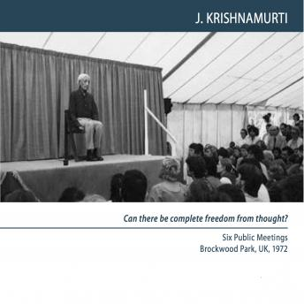 To come upon the new, thought must be quiet: Brockwood Park 1972 - Public Talk 4, Jiddu Krishnamurti