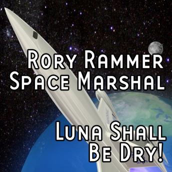Download Rory Rammer: Luna Shall be Dry! by Ron N. Butler
