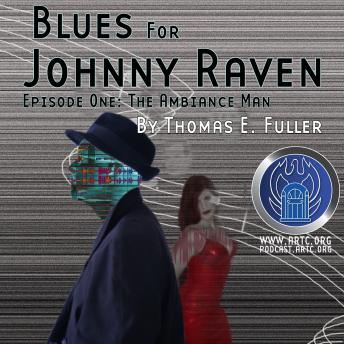 Blues for Johnny Raven, Episode One: The Ambiance Man, Thomas E. Fuller