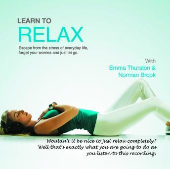 Learn to Relax: Escape from the Stress of Everyday, Norman Brook, John Kremer