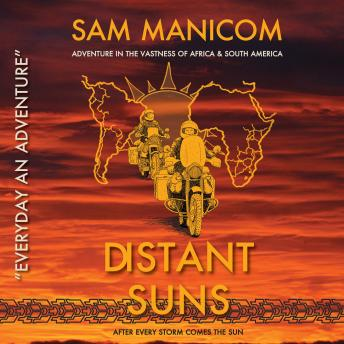 Download Distant Suns: Adventure in the vastness of Africa and South America by Sam Manicom