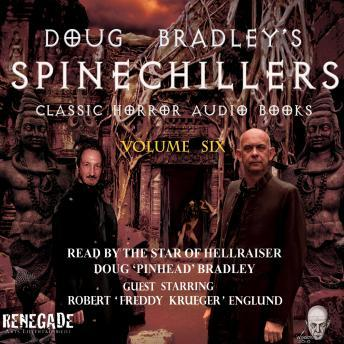 Spinechillers Vol. 6 - Doug Bradley's Classic Horror Audio Books, Various Authors