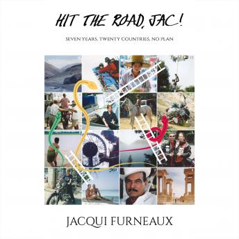 Download Hit the Road, Jac!: Seven Years, Twenty Countries, No Plan by Jacqui Furneaux
