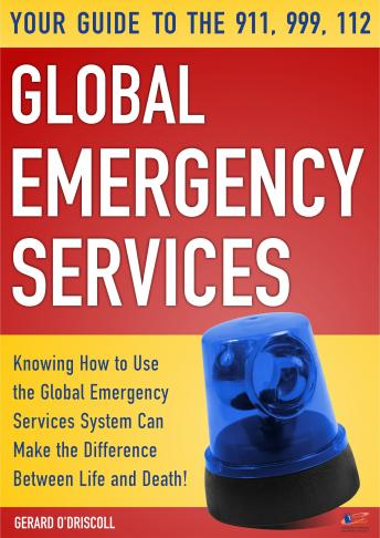 Your Guide to the 911,999, 112 Global Emergency Services, Gerard O'Driscoll