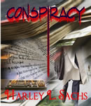 Conspiracy, Harley L. Sachs