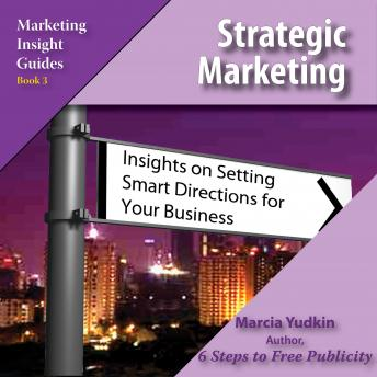 Strategic Marketing: Insights on Setting Smart Directions for Your Business