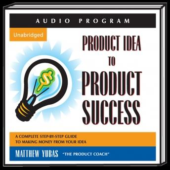 Product Idea to Product Success, Matthew Yubas