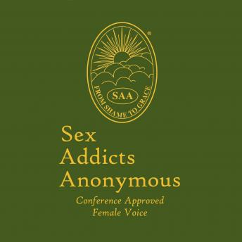 Sex Addicts Anonymous (Female Voice): Conference Approved: (Female Voice), Audio book by Sex Addicts Anonymous