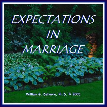 Expectations in Marriage: Healthy Ways to Deal With Disappointment & Anger in Loving Relationships