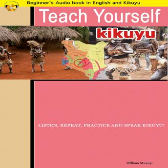 Learn Kikuyu (Teach Yourself Kikuyu, Beginners Audio Book), Audio book by Global Publishers Canada Inc.