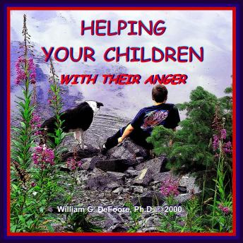 Helping Your Children with Their Anger: A Guide for Parents of Children & Adolescents