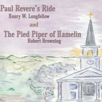 Pied Piper of Hamelin, and Paul Revere's Ride, Henry Wadsworth Longfellow, Robert Browning