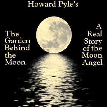 Garden Behind the Moon, Howard Pyle