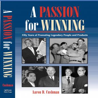 Passion for Winning, Aaron Cushman