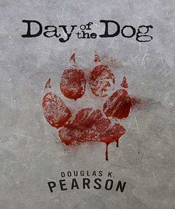 Day of the Dog, Douglas K. Pearson