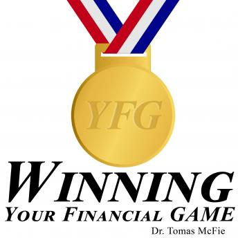 Winning Your Financial GAME, Tomas P. McFie