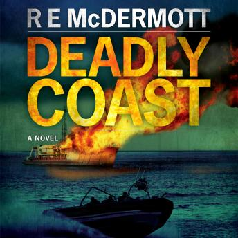 Deadly Coast: A Tom Dugan Thriller, R.E. Mcdermott