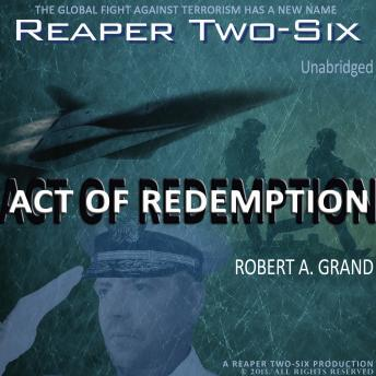 Reaper Two-Six: Act of Redemption, Robert A. Grand