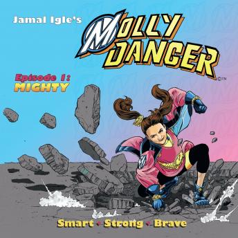 Molly Danger: Episode One: Mighty, Lance Roger Axt, Jamal Igle, Elaine Lee
