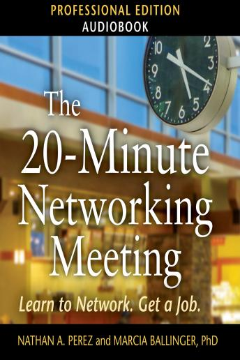 Download 20-Minute Networking Meeting - Professional Edition by Nathan A. Perez, Marcia Ballinger, Ph.D.
