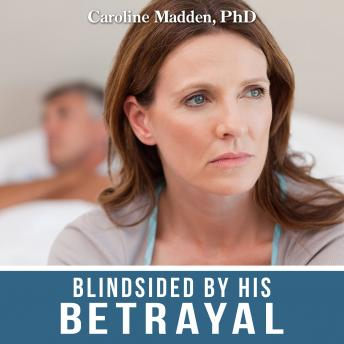 Blindsided By His Betrayal:: Surviving the Shock of Your Husband's Infidelity