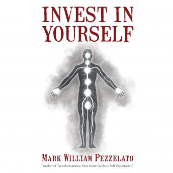 Invest In Yourself, Mark William Pezzelato