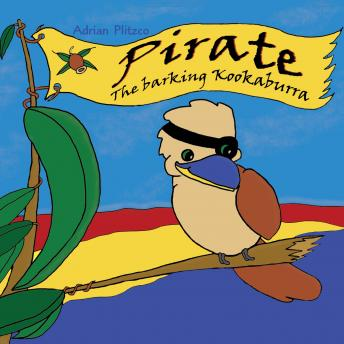 Pirate - The barking Kookaburra, Adrian Plitzco