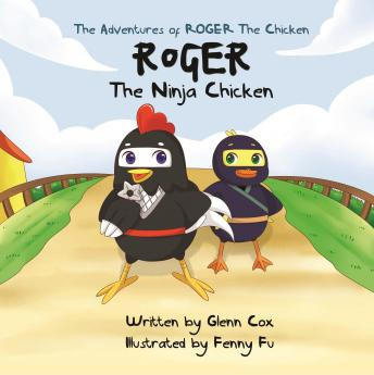 Download Adventures of Roger the Chicken - Roger the Ninja Chicken by Glenn Cox