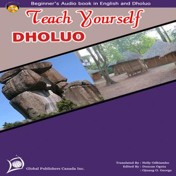 Learn to Speak Dholuo (Spoken in Parts of Kenya, Uganda and southern Sudan), Global Publishers Canada Inc.