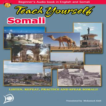 Learn to Speak Somali (Spoken in Somalia and in some Parts of North eastern Kenya)
