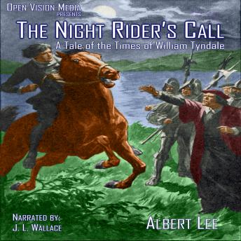 Night Rider's Call: A Tale of the Times of William Tyndale, Albert Lee