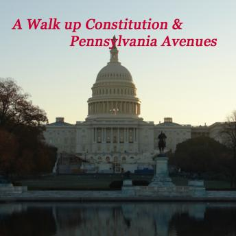 Download Walk Up Constitution and Pennsylvania Avenues by Maureen Reigh Quinn