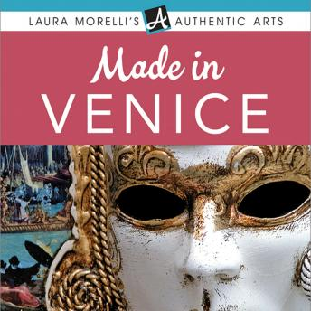 Download Made in Venice: A Travel Guide to Murano Glass, Carnival Masks, Gondolas, Lace, Paper, & More by Laura Morelli