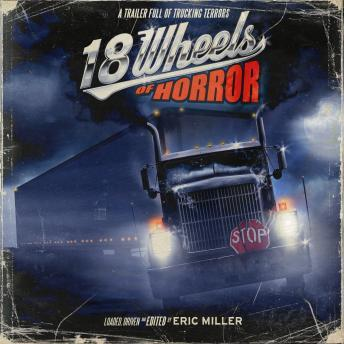 18 Wheels of Horror, Eric Miller, Various Contributors