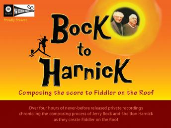 BOCK to HARNICK: Composing the score to Fiddler on the Roof, Sheldon Harnick, Jerry Bock
