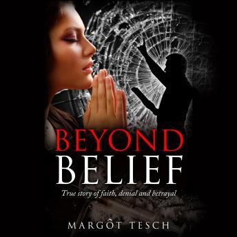 Beyond Belief: True story of faith, denial and betrayal sample.