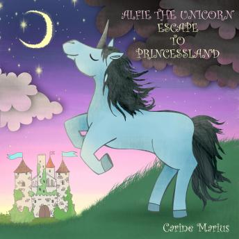 Alfie The Unicorn - Escape to Princessland