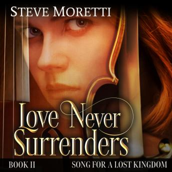 Love Never Surrenders: Time Travel Powered by Music, Steve Moretti