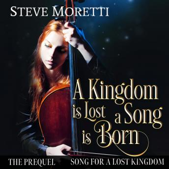 Song for a Lost Kingdom, The Prequel: A kingdom is lost, a song is born