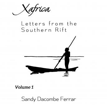 Download XAfrica Volume 1: Letters from the Southern Rift by Sandy Dacombe Ferrar
