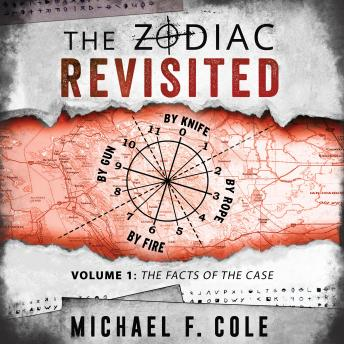 Download Zodiac Revisited, Volume 1, The: The Facts of the Case by Michael F Cole