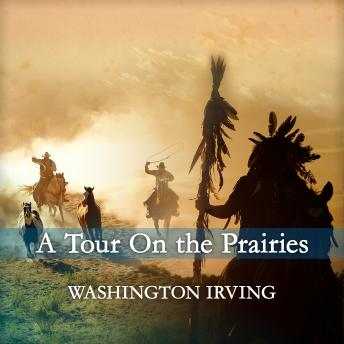 Tour On the Prairies, Washington Irving