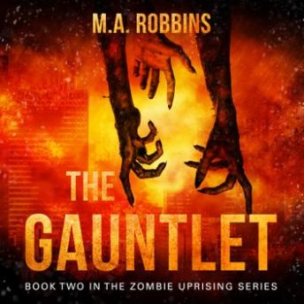 Gauntlet: Book Two in the Zombie Uprising Series, M.A. Robbins