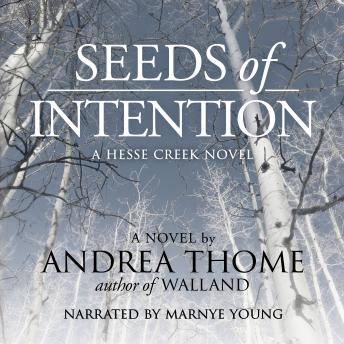 Seeds of Intention: Hesse Creek Series--Book Two